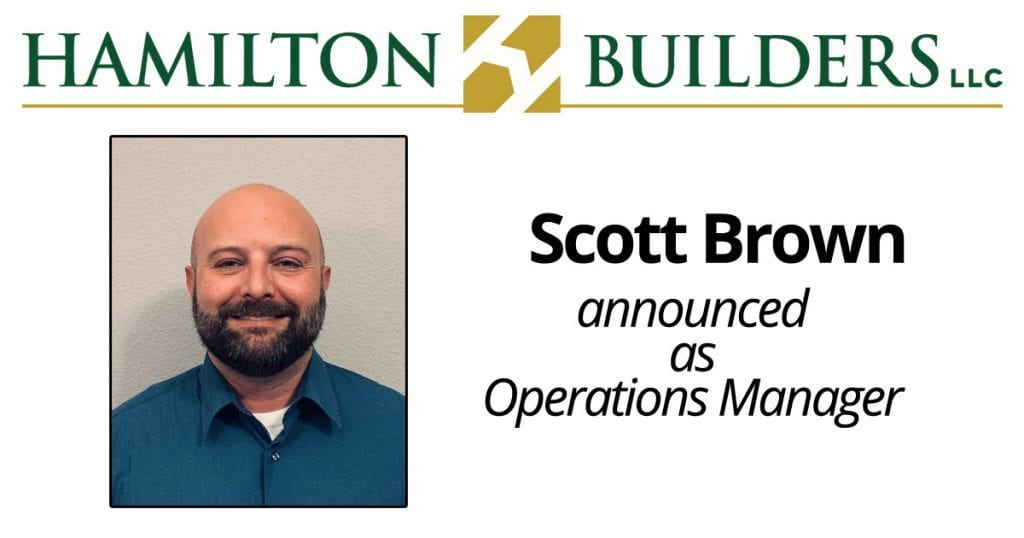 Hamilton Builders, LLC announces Scott Brown as Operations Manager